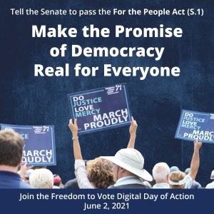 Make the Promise of Democracy Real for Everyone: Tell the Senate to pass the For the People Act (S.1)